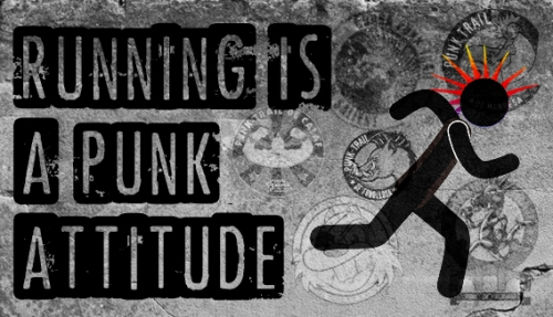 RUNNING IS A PUNK ATTITUDE