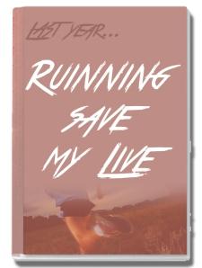 Ruinning save my life