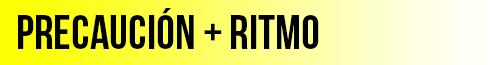 PRECAUCION RITMO