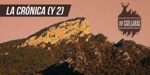 La Crónica Ultra Trail Catllaràs 2