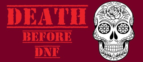 DEATH BEFORE DNF